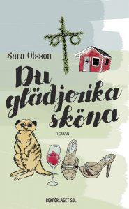 Sara Olssons bok, Du glädjerika sköna, Jag har läst Sara Olssons bok Du glädjerika sköna